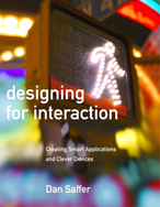 Designing for Interaction: Creating Smart Applications and Clever Devices cover